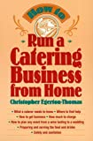 img - for How to Run a Catering Business from Home by Egerton-Thomas, Christopher 1st edition (1996) Paperback book / textbook / text book