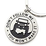 Don't Follow Me You Won't Make It Jeep KeyChain