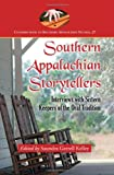 Southern Appalachian Storytellers: Interviews with Sixteen Keepers of the Oral Tradition (Contributions to Southern Appalachian Studies)