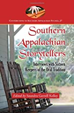 Southern Appalachian storytellers : interviews with sixteen keepers of the oral tradition