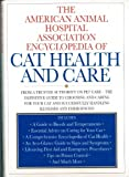 img - for The American Animal Hospital Association Encyclopedia of Cat Health and Care book / textbook / text book