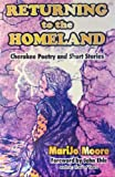 Returning to the Homeland: Cherokee Poetry and Short Stories (1566640733) by Moore, Marijo