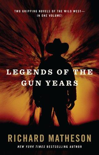 Legends of the Gun Years, Richard Matheson