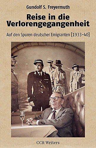 reise-in-die-verlorengegangenheit-auf-den-spuren-deutscher-emigranten-1933-1940-german-edition