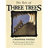 The Tale of Three Trees: A Traditional Folktale ~ Angela E. Hunt