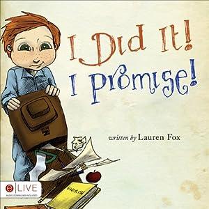 I Did It! I Promise! | [Lauren Fox]