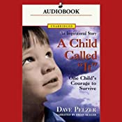 A Child Called 'It': One Child's Courage to Survive | [David Pelzer]