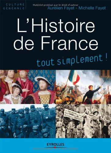 L'histoire de France tout simplement ! : Des origines à...
