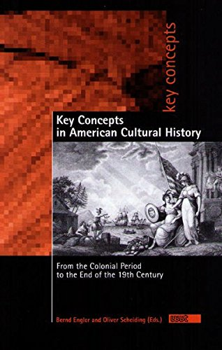 key-concepts-in-american-cultural-history-from-the-colonial-period-to-the-end-of-the-19th-century