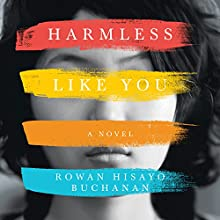 Harmless Like You: A Novel Audiobook by Rowan Hisayo Buchanan Narrated by P. J. Ochlan, Emily Woo Zeller