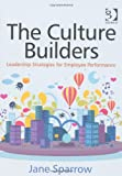 The Culture Builders: Leadership Strategies for Employee Performance