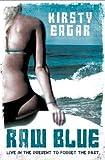 Kirsty Eagar Raw Blue