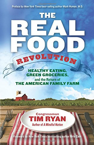 The Real Food Revolution: Healthy Eating, Green Groceries, and the Return of the American Family Farm (Eating Real Food compare prices)