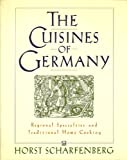The Cuisines of Germany: Regional Specialties and Traditional Home Cooking