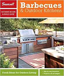 Sunset Outdoor Design Build Barbecues Outdoor Kitchens Fresh Ideas For Outdoor Living