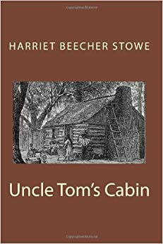 Uncle Tom's Cabin by Harriet Beecher Stowe - review