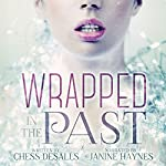Wrapped in the Past | Chess Desalls