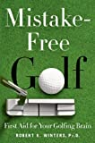 img - for Mistake-Free Golf: First Aid for Your Golfing Brain book / textbook / text book