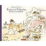 Ernest Et Celestine: Ernest Est Malade (French Edition)