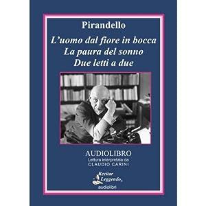 L'uomo dal fiore in bocca (The Man with the Flower in His Mouth): La paura del sonno; Due letti a due | [Luigi Pirandello]