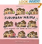 Suburban Haiku: Poetic Dispatches fro...