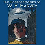 The Horror Stories of W. F. Harvey | W. F. Harvey