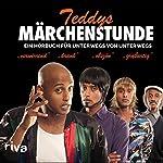 Teddys Märchenstunde: Ein Hörbuch für unterwegs von unterwegs | Tedros Teclebrhan
