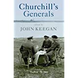Churchill's Generals (Cassell Military Paperbacks) ~ John Keegan