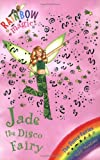 Daisy Meadows Rainbow Magic: The Dance Fairies: 51: Jade The Disco Fairy
