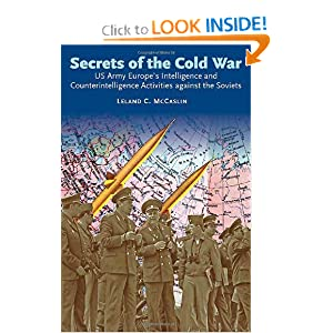 Secrets of the Cold War: US Army Europe's Intelligence and Counterintelligence Activities Against the Soviets During the Cold War