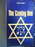 img - for The Coming One; Israel in the Last Days book / textbook / text book