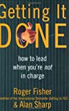 img - for Getting It Done: How to Lead When You're Not in Charge 1st (first) by Fisher, Roger, Sharp, Alan (1997) Hardcover book / textbook / text book