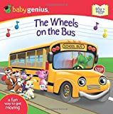 The Wheels on the Bus: Sing n Move Book (Baby Genius)
