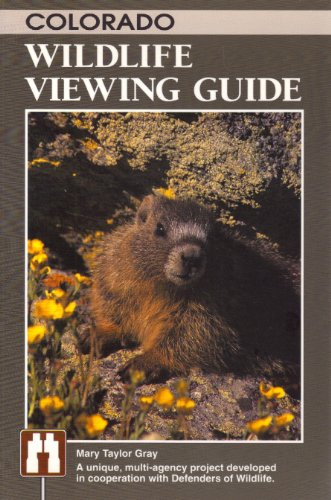 Colorado Wildlife Viewing Guide (Watchable Wildlife Series), Mary T. Gray