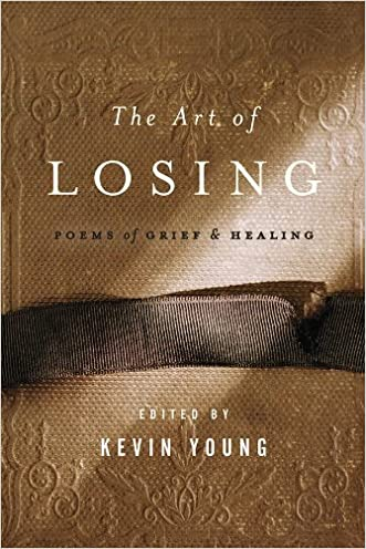 The Art of Losing: Poems of Grief and Healing written by Kevin Young