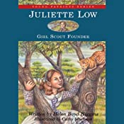 Juliette Low: Girl Scout Founder | [Helen Boyd Higgins]