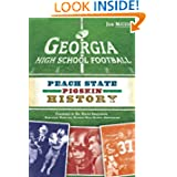 Georgia High School Football: Peach State Pigskin History (GA)