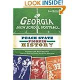 Georgia High School Football: Peach State Pigskin History (GA)