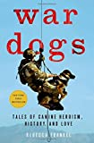 War Dogs: Tales of Canine Heroism, History, and Love