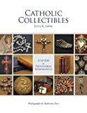 img - for Catholic Collectibles: A Guide to Devotional Memorabilia book / textbook / text book