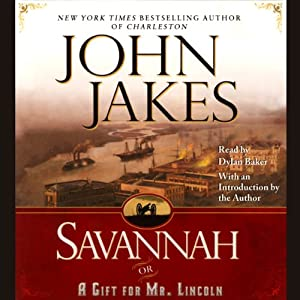 Savannah: Or a Gift for Mr. Lincoln | [John Jakes]