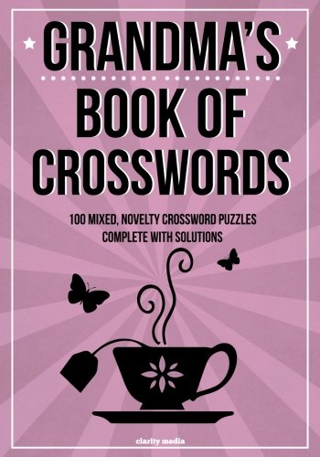 Grandma's Book Of Crosswords: 100 novelty crossword puzzles