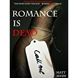 Romance is Deadby Matt Shaw