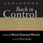 Back in Control: How to Stay Sane, Productive, and Inspired in Your Career Transition | Diane Grimard Wilson