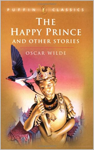 Oscar Wilde - The Happy Prince, and Other Tales(Annotated) (English Edition)