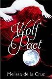 Wolf Pact. Melissa de La Cruz
