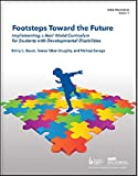 img - for Footsteps Toward the Future: Implementing a Real-World Curriculum for Students with Developmental Disabilities (Prism) (Dadd Prism) book / textbook / text book