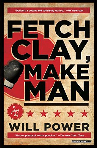 Fetch Clay, Make Man: A Play PDF