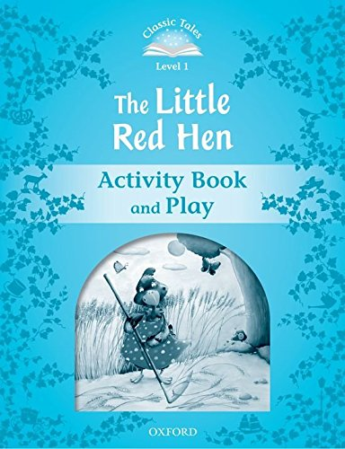 Classic Tales Second Edition: Classic Tales Level 1. the Little Red Hen: Activity Book 2nd Edition