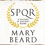 SPQR: A History of Ancient Rome | Mary Beard